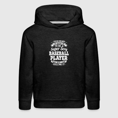 I'D Grow Up To Be A Super Sexy Baseball Player - Kids' Premium Hoodie