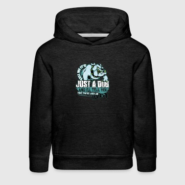 Tell Me It's Just A Dog T Shirt - Kids' Premium Hoodie