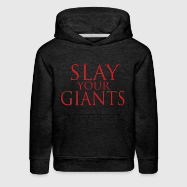 slay your giants - Kids' Premium Hoodie