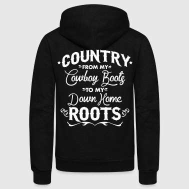 Country from my cowboy boots to my down home roots - Unisex Fleece Zip Hoodie