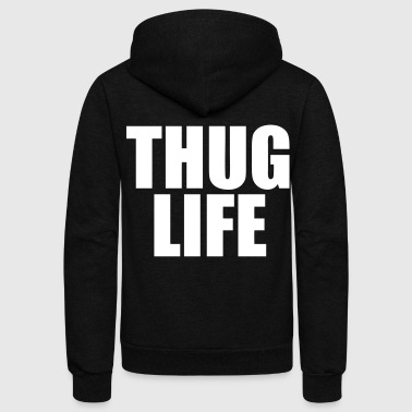 Thug Life - stayflyclothing.com - Unisex Fleece Zip Hoodie