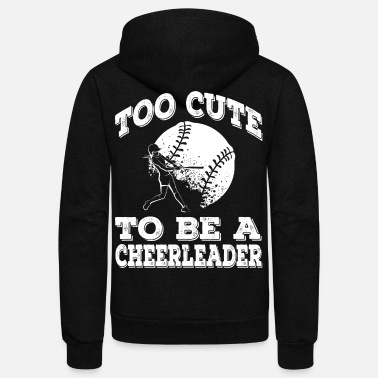 Softball Player Softball Player Too Cute To Be A Cheerleader - Unisex Fleece Zip Hoodie
