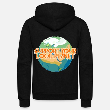 Enviromental Support Your Local Planet Enviromental Protection - Unisex Fleece Zip Hoodie
