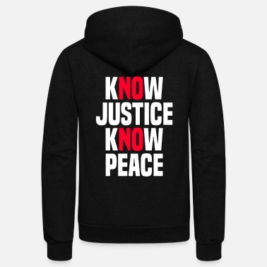 Movement Know Justice Know Peace No Justice No Peace - Unisex Fleece Zip Hoodie