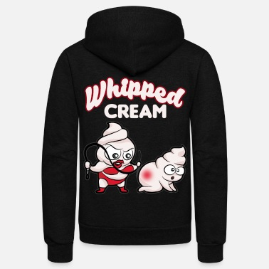 Sadomaso WHIPPED CREAM BDSM sadomaso Bondage Dominatrix - Unisex Fleece Zip Hoodie