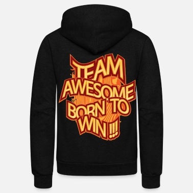 Team Awesome Team Awesome Motivation T-Shirt - Unisex Fleece Zip Hoodie