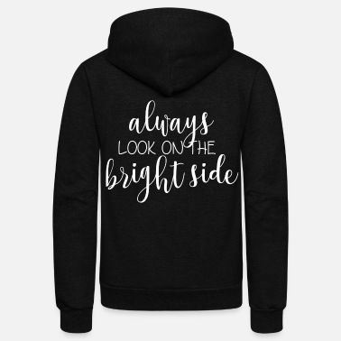 Piece ALWAYS LOOK ON THE BRIGHT SIDE - Unisex Fleece Zip Hoodie