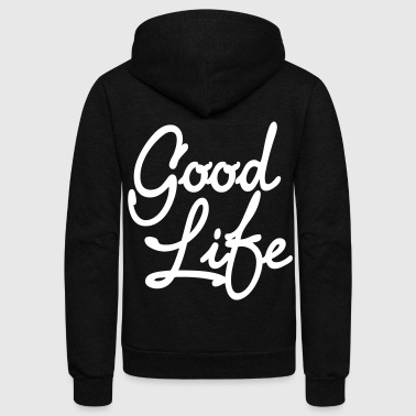 Good Life - stayflyclothing.com - Unisex Fleece Zip Hoodie