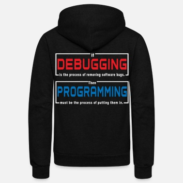 Program Debugging - programming - Unisex Fleece Zip Hoodie