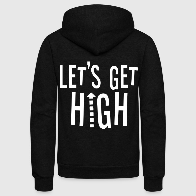 Let's Get High - stayflyclothing.com - Unisex Fleece Zip Hoodie