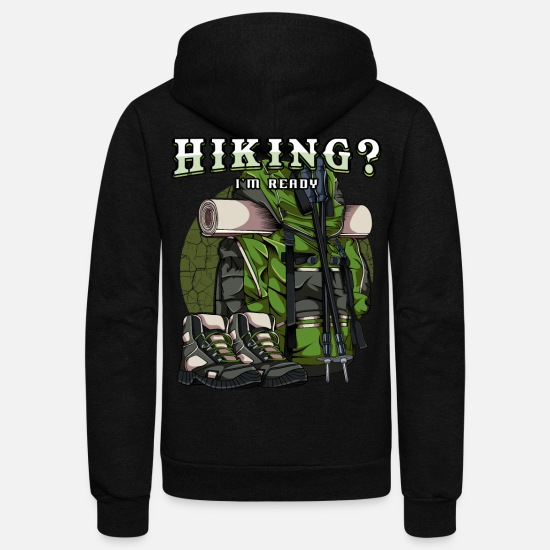 Nature Hoodies & Sweatshirts - Hiking? I'm Ready | Cool Hiker Statement Backpack - Unisex Fleece Zip Hoodie black