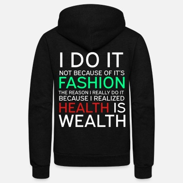 Wealthy Get into fitness with this Aerobic Tshirt Designs Health is Wealthy - Unisex Fleece Zip Hoodie
