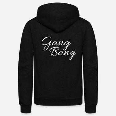 Gang Bang gang bang - Unisex Fleece Zip Hoodie