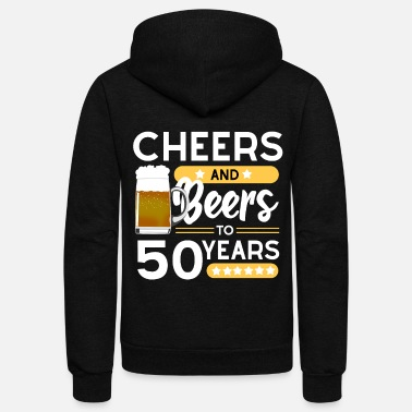 50th Birthday 50th birthday Cheers and beers 50 years - Unisex Fleece Zip Hoodie