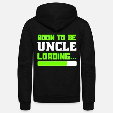 Uncle Soon to be Uncle, Uncle Loading, Uncle To Be - Unisex Fleece Zip Hoodie