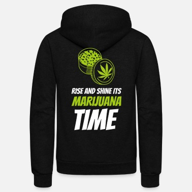 Hemp Rise and Shine its Marijuana time - Unisex Fleece Zip Hoodie