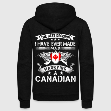 I Have Ever Made Was Marrying A Canadian T Shirt - Unisex Fleece Zip Hoodie
