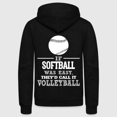 If Softball Was Easy, They'd Call It Volleyball - Unisex Fleece Zip Hoodie