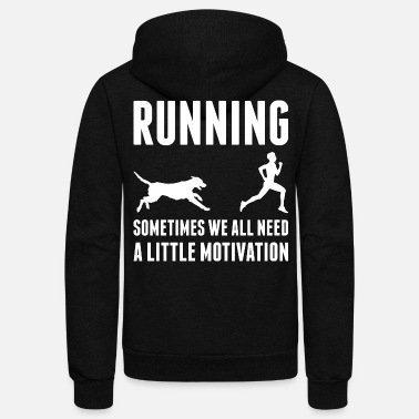 Feer Running Need A Little Motivation Dog - Unisex Fleece Zip Hoodie