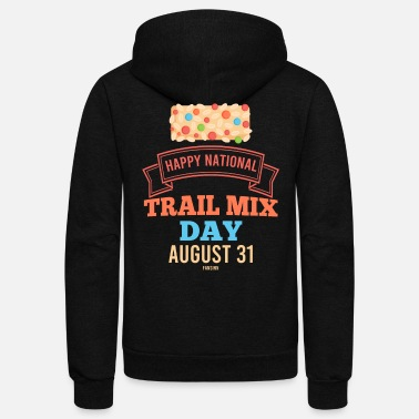 Snack Trail Mix Day Camping Hiking healthy - Unisex Fleece Zip Hoodie