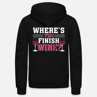 Running Wheres The Finish Wine Runner Wine Lover - Unisex Fleece Zip Hoodie