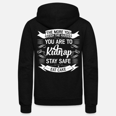 Cake The More You Weigh The Harder You Are To Kidnap, S - Unisex Fleece Zip Hoodie