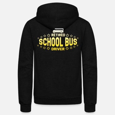 Bus Driver Bus Driver - Retired School Bus Driver - Unisex Fleece Zip Hoodie