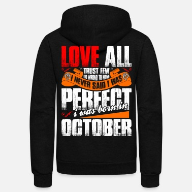 Born In October I Was Born In October - Unisex Fleece Zip Hoodie