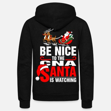 Christmas Be Nice To The Cna Santa Is Watching - Unisex Fleece Zip Hoodie