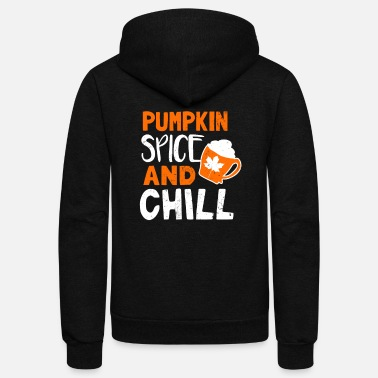 Latte Pumpkin Spice Latte And Chill Gift - Unisex Fleece Zip Hoodie