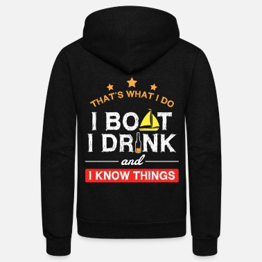 Boating Boating Gifts Boat Owner Men Sailing Drinking - Unisex Fleece Zip Hoodie