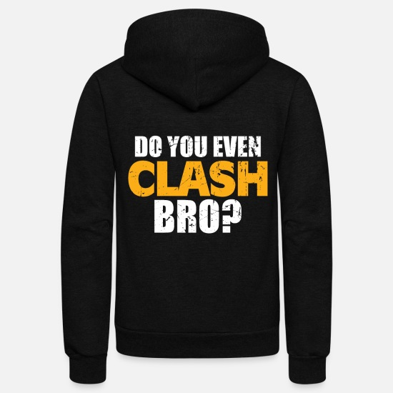Game Hoodies & Sweatshirts - Do You Even Clash Bro? Funny Clash - Unisex Fleece Zip Hoodie black