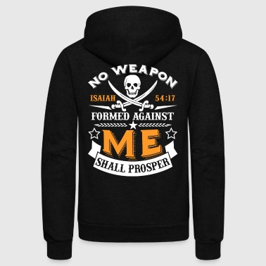 No Weapon Formed Against Me Shall Prosper T-Shirt - Unisex Fleece Zip Hoodie