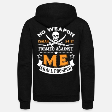 Against No Weapon Formed Against Me Shall Prosper T-Shirt - Unisex Fleece Zip Hoodie
