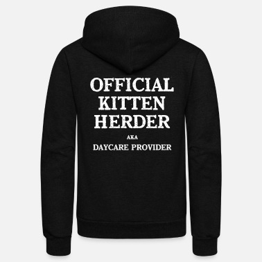 Daycare Daycare Official Kitten Herder Gift Home Child Care Provider Teacher Gift - Unisex Fleece Zip Hoodie