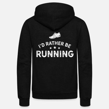 Country Running Design Id Rather Be Running White Cross Country Fitness Funny Gift - Unisex Fleece Zip Hoodie