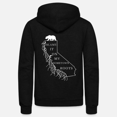 Hometown Blame It On My Hometown Roots - California - Unisex Fleece Zip Hoodie