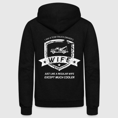 Im A Tow Truck Drivers Wife Trucker Shirts For Women - Unisex Fleece Zip Hoodie