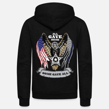 Sheriff Deputy Sheriff All Gave Some Some Gave All - Unisex Fleece Zip Hoodie
