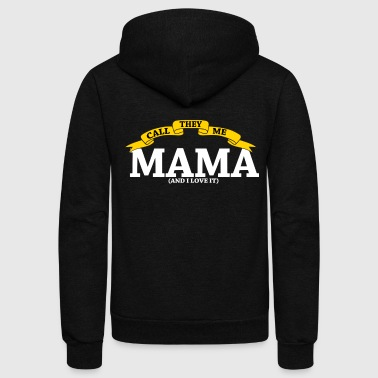 I Love Mama Funny Mama Gift I Love It - Unisex Fleece Zip Hoodie
