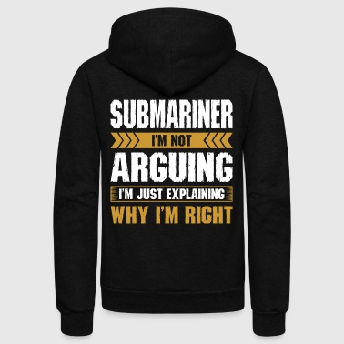 Submarine Submariner Arguing Why Im Right - Unisex Fleece Zip Hoodie