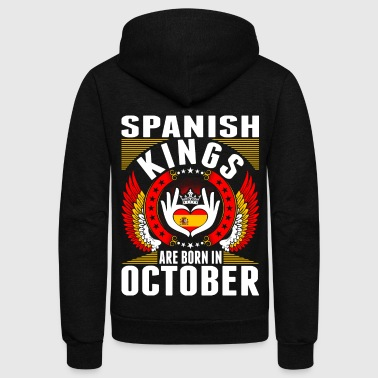 Spanish Kings Are Born In October - Unisex Fleece Zip Hoodie