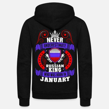 Russian Never Underestimate A Russian January King - Unisex Fleece Zip Hoodie