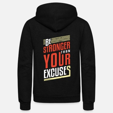 Fitness Be Stronger Than Your Excuses - Motivation Success - Unisex Fleece Zip Hoodie