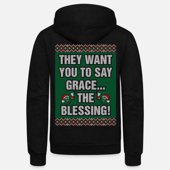 Birthday Hoodies & Sweatshirts - They Want You To Say Grace The Blessing - Unisex Fleece Zip Hoodie black