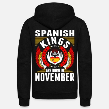 Spanish Kings Are Born In November - Unisex Fleece Zip Hoodie