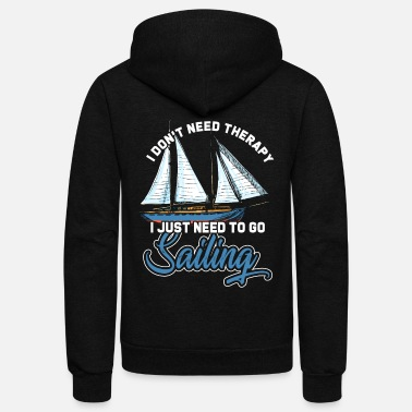 Sail Sail Sailor Sailing Sail Boat Ship Captain Gift - Unisex Fleece Zip Hoodie