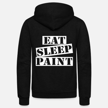 Painting Eat Sleep Paint - Unisex Fleece Zip Hoodie