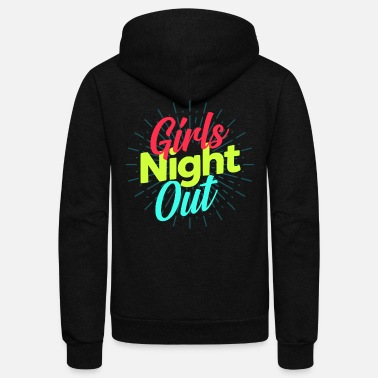 Girls Night Out Girls Night Out - Unisex Fleece Zip Hoodie