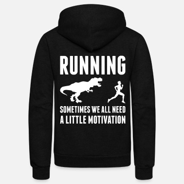 Little Running Need A Little Motivation Dinosaur - Unisex Fleece Zip Hoodie